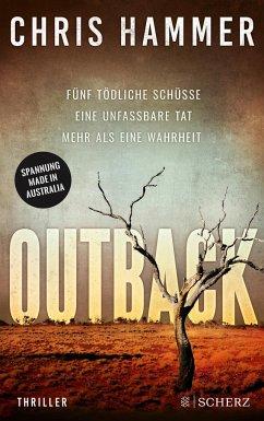 Outback - Fünf tödliche Schüsse. Eine unfassbare Tat. Mehr als eine Wahrheit - Hammer, Chris