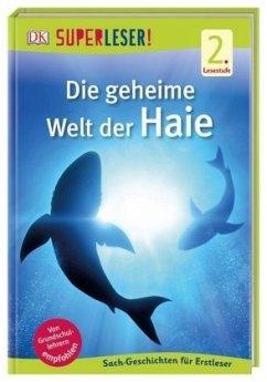 SUPERLESER! Die geheime Welt der Haie / Superleser 2. Lesestufe Bd.22 - Foreman, Niki