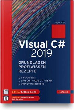Visual C# 2019 - Grundlagen, Profiwissen und Rezepte - Kotz, Jürgen