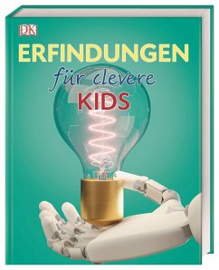 Erfindungen für clevere Kids / Wissen für clevere Kids Bd.10
