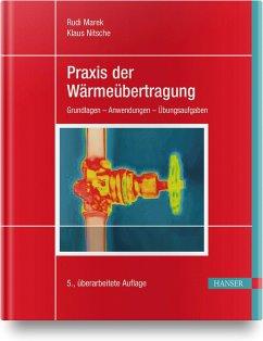 Praxis der Wärmeübertragung - Marek, Rudi; Nitsche, Klaus