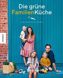 Die grüne Familienküche - Frenkiel, David; Vindahl, Luise