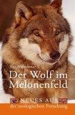 Der Wolf im Melonenfeld. Neues aus der zoologischen Forschung