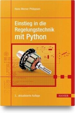 Einstieg in die Regelungstechnik mit Python - Philippsen, Hans-Werner