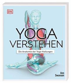 Yoga verstehen - Swanson, Ann