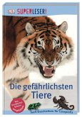 SUPERLESER! Die gefährlichsten Tiere / Superleser 3. Lesestufe Bd.19