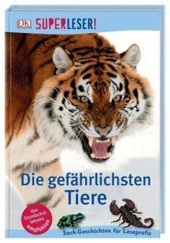 SUPERLESER! Die gefährlichsten Tiere / Superleser 3. Lesestufe Bd.19 - Buckley, James