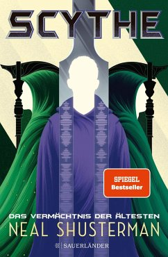 Scythe 3 - Das Vermächtnis der Ältesten - Shusterman, Neal