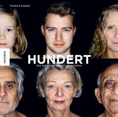 Hundert: Die Schönheit jeden Lebensalters - Kierok, Thomas