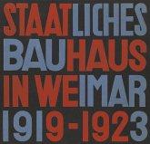 Staatliches Bauhaus in Weimar 1919 - 1923