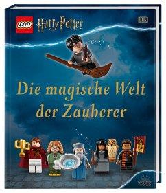 LEGO® Harry Potter(TM) Die magische Welt der Zauberer - Dowsett, Elizabeth; March, Julia; Peet, Rosie