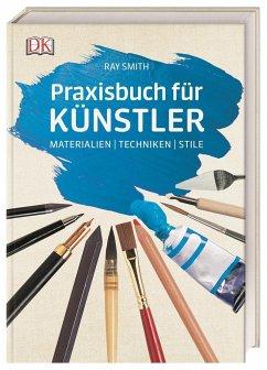 Praxisbuch für Künstler - Smith, Ray