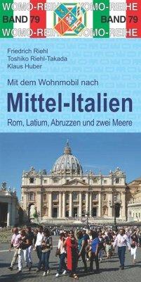 Mit dem Wohnmobil nach Mittel-Italien - Riehl, Friedrich;Riehl-Takada, Toshiko;Huber, Klaus