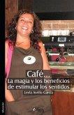 Cafe... La magia y los beneficios de estimular los sentidos