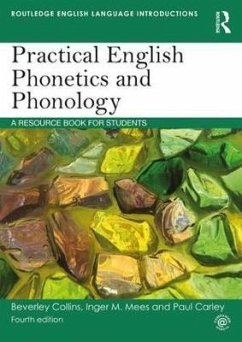 Practical English Phonetics and Phonology - Collins, Beverley S.; Mees, Inger M.; Carley, Paul