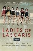 Ladies of Lascaris: Christina Ratcliffe and the Forgotten Heroes of Malta's War
