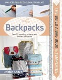 Build a Bag Book & Templates: Backpacks: Sew 15 Stunning Projects and Endless Variations