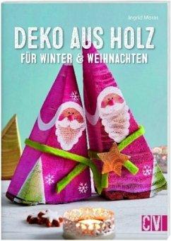 Deko aus Holz für Winter & Weihnachten (Mängelexemplar) - Moras, Ingrid