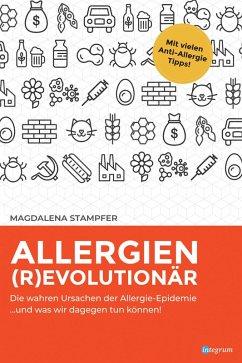 Allergien revolutionär (eBook, ePUB) - Stampfer, Magdalena