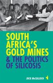 South Africa's Gold Mines and the Politics of Silicosis (eBook, ePUB)