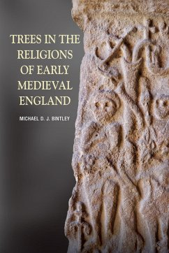 Trees in the Religions of Early Medieval England (eBook, ePUB) - Bintley, Michael