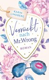 Verrückt nach Mr. Wrong (eBook, ePUB)