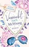 Verrückt nach Mr. Wrong (eBook, ePUB)
