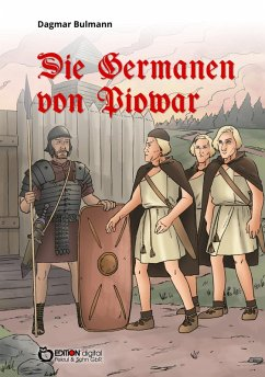 Die Germanen von Piowar (eBook, ePUB) - Bulmann, Dagmar