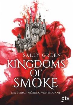 Die Verschwörung von Brigant / Kingdoms of Smoke Bd.1 - Green, Sally