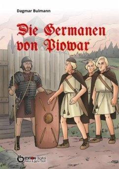Die Germanen von Piowar - Bulmann, Dagmar