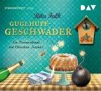 Guglhupfgeschwader / Franz Eberhofer Bd.10 (6 Audio-CDs)