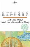 Mit Oma Wang durch den chinesischen Alltag