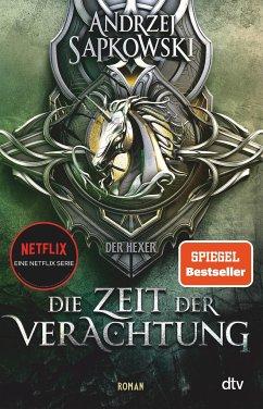 Die Zeit der Verachtung / Hexer-Geralt Saga Bd.2 - Sapkowski, Andrzej