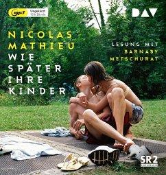 Wie später ihre Kinder, 2 MP3-CDs - Mathieu, Nicolas