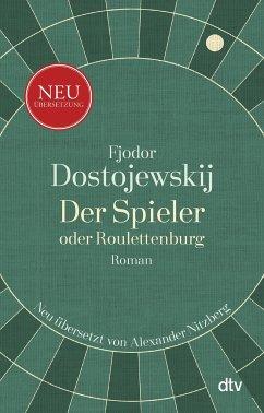 Der Spieler oder Roulettenburg - Dostojewskij, Fjodor M.