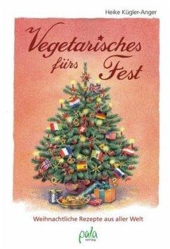 Vegetarisches fürs Fest - Kügler-Anger, Heike