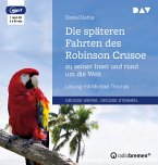 Die späteren Fahrten des Robinson Crusoe zu seiner Insel und rund um die Welt, 1 MP3-CD