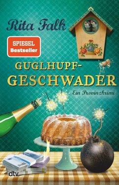 Guglhupfgeschwader / Franz Eberhofer Bd.10 - Falk, Rita