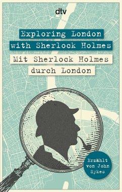 Exploring London with Sherlock Holmes Mit Sherlock Holmes durch London - Sykes, John