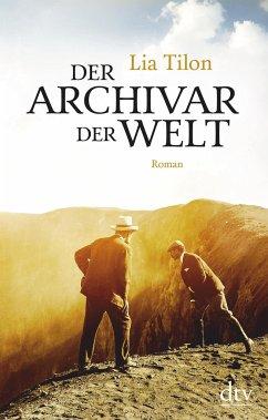 Der Archivar der Welt, Roman - Tilon, Lia