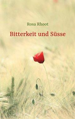 Bitterkeit und Süsse - Rhoot, Rosa