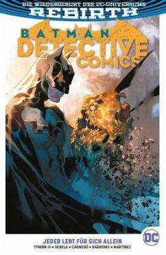 Jeder lebt für sich allein / Batman - Detective Comics 2. Serie Bd.5 - Tynion Iv, James; Sebela, Christopher; Barrows, Eddy; Carnero, Carmen; Martínez, Álvaro