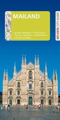 GO VISTA: Reiseführer Mailand - Aigner, Gottfried