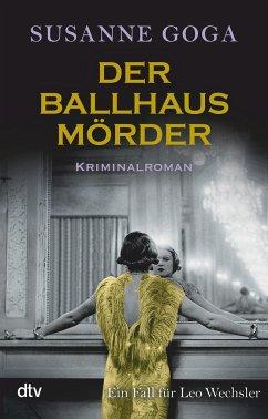 Der Ballhausmörder / Leo Wechsler Bd.7 - Goga, Susanne