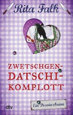 Zwetschgendatschikomplott / Franz Eberhofer Bd.6 - Falk, Rita