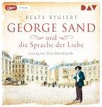 George Sand und die Sprache der Liebe / Außergewöhnliche Frauen zwischen Aufbruch und Liebe Bd.1 (1 MP3-CD)