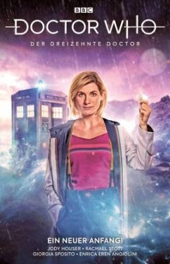 Doctor Who - Der dreizehnte Doctor - Houser, Jody; Stott, Rachael; Favoccia, Valeria; Sposito, Giorgia; Ingranata, Roberta