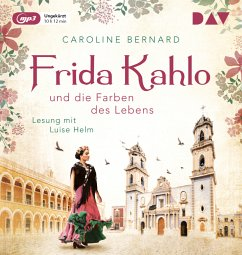 Frida Kahlo und die Farben des Lebens / Mutige Frauen zwischen Kunst und Liebe Bd.11 (1 MP3-CD) - Bernard, Caroline