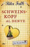 Schweinskopf al dente / Franz Eberhofer Bd.3