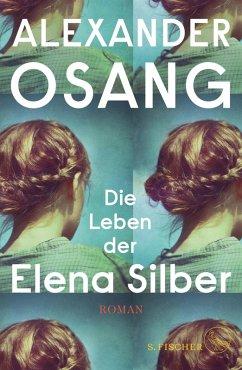 Die Leben der Elena Silber (eBook, ePUB) - Osang, Alexander